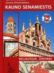 Kauno senamiestis: keliautojo žinynas