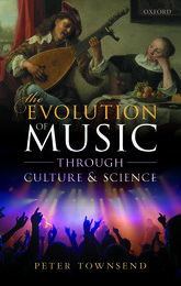 The evolution of music through culture and science : through culture and science