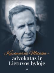 Kazimieras Motieka – advokatas ir Lietuvos byloje
