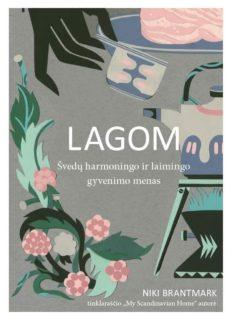 Lagom : švedų harmoningo ir laimingo gyvenimo menas