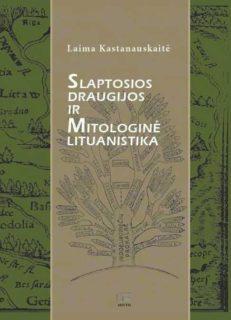Slaptosios draugijos ir mitologinė lituanistika : (nuo Palemono iki XX amžiaus pradžios)