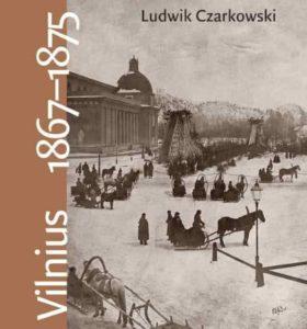 Vilnius, 1867–1875: atsiminimai