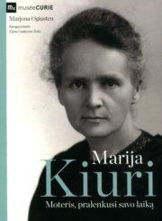 Marija Kiuri : moteris, pralenkusi savo laiką