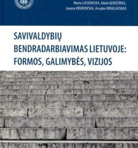 Savivaldybių bendradarbiavimas Lietuvoje: formos, galimybės, vizijos