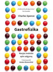 Gastrofizika : naujas mokslas apie valgymą