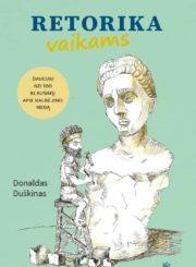 Retorika vaikams : daugiau nei 100 klausimų apie kalbėjimo meną