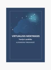 Virtualusis mokymasis : teorija ir praktika